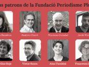 Nous membres del Patronat de la Fundació Periodisme Plural
